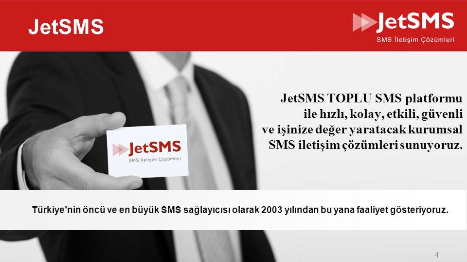 JetSMS JetSMS TOPLU SMS platformu ile hızlı, kolay, etkili, güvenli ve işinize değer yaratacak kurumsal SMS iletişim çözümleri sunuyoruz.