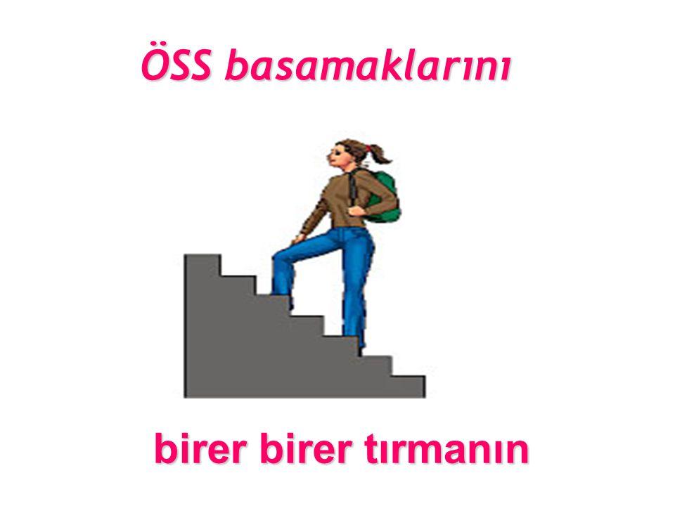 ÖSS basamaklarını birer birer tırmanın