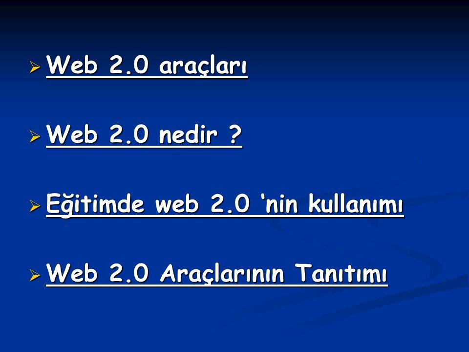 Web 2.0 araçları Web 2.0 nedir Eğitimde web 2.0 'nin kullanımı Web 2.0 Araçlarının Tanıtımı