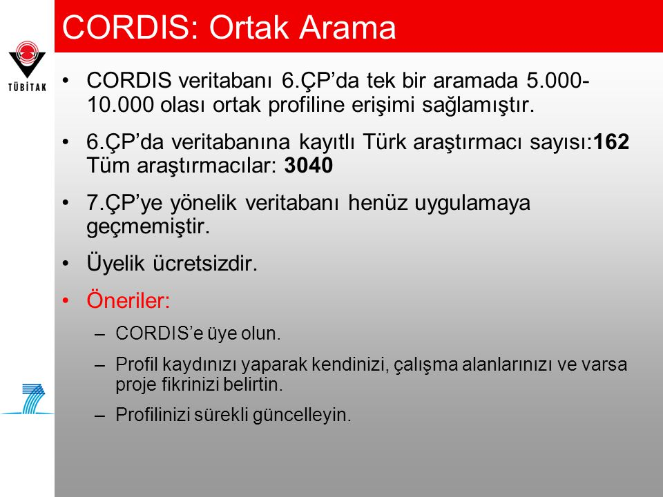 CORDIS: Ortak Arama CORDIS veritabanı 6.ÇP'da tek bir aramada 5.000-10.000 olası ortak profiline erişimi sağlamıştır.
