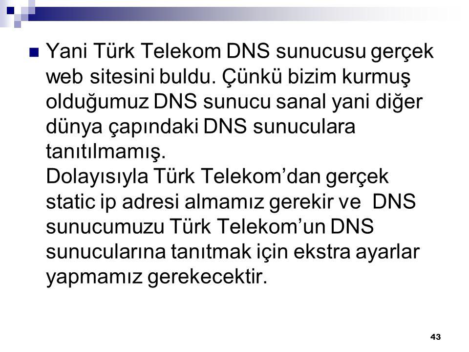 Yani Türk Telekom DNS sunucusu gerçek web sitesini buldu