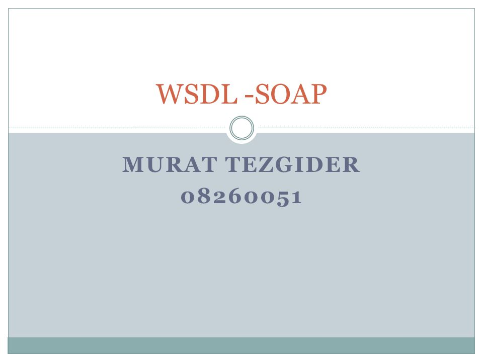 WSDL -SOAP Murat tezgider 08260051