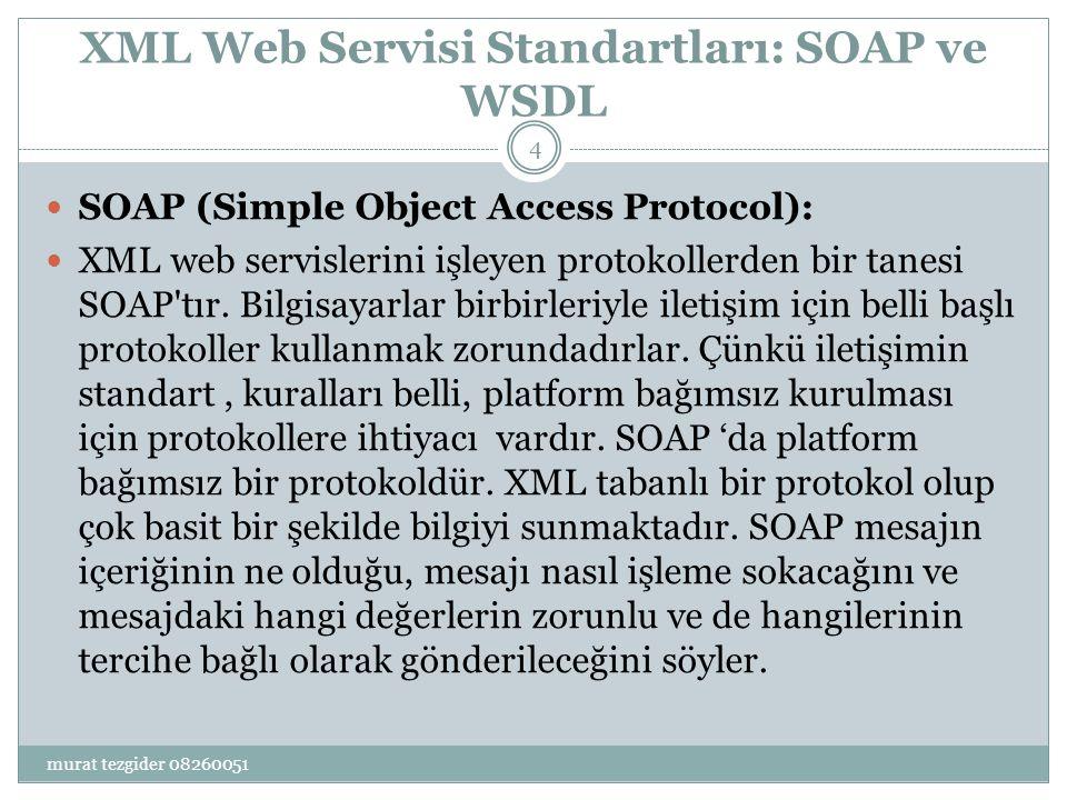 XML Web Servisi Standartları: SOAP ve WSDL