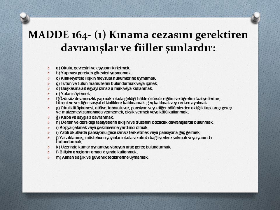 MADDE 164- (1) Kınama cezasını gerektiren davranışlar ve fiiller şunlardır: