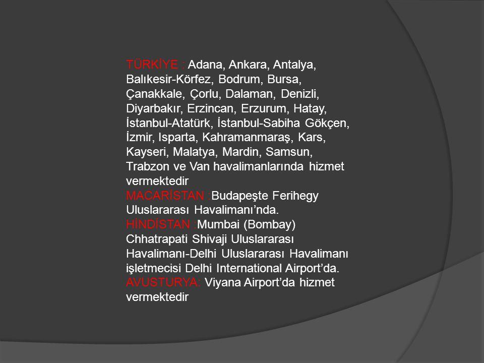 TÜRKİYE : Adana, Ankara, Antalya, Balıkesir-Körfez, Bodrum, Bursa, Çanakkale, Çorlu, Dalaman, Denizli, Diyarbakır, Erzincan, Erzurum, Hatay, İstanbul-Atatürk, İstanbul-Sabiha Gökçen, İzmir, Isparta, Kahramanmaraş, Kars, Kayseri, Malatya, Mardin, Samsun, Trabzon ve Van havalimanlarında hizmet vermektedir