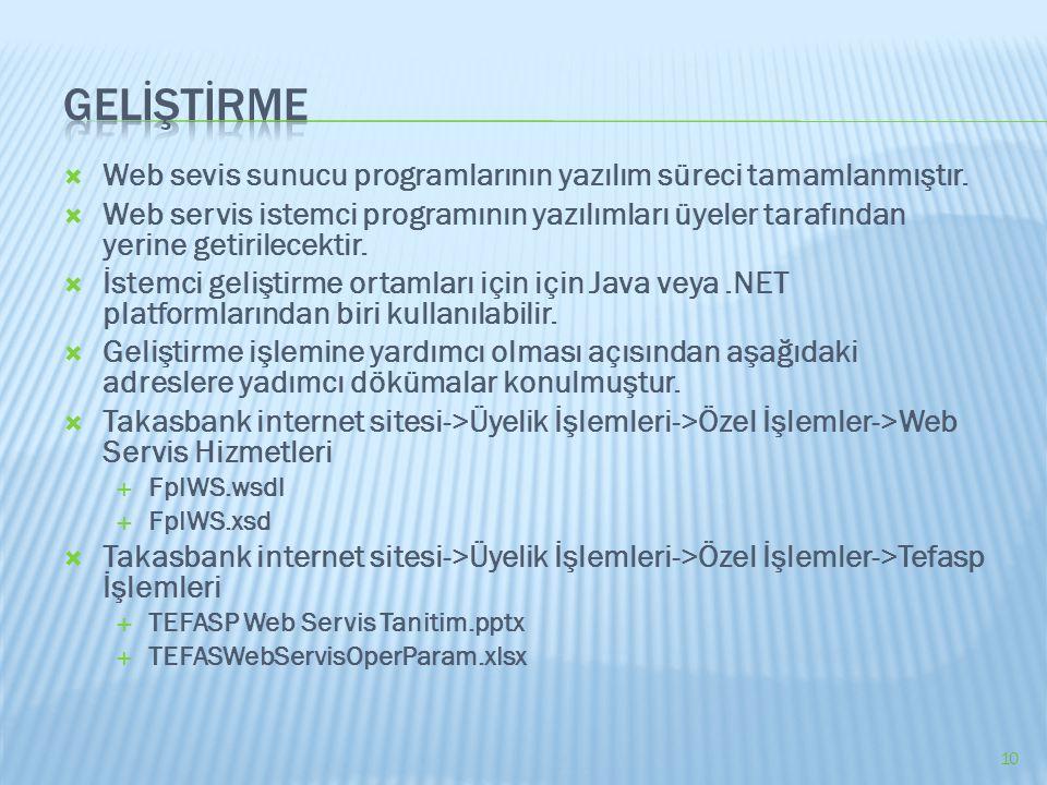 GELİŞTİRME Web sevis sunucu programlarının yazılım süreci tamamlanmıştır.
