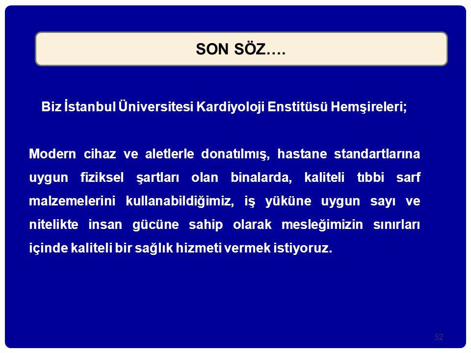 Biz İstanbul Üniversitesi Kardiyoloji Enstitüsü Hemşireleri;