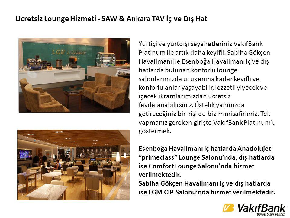Ücretsiz Lounge Hizmeti - SAW & Ankara TAV İç ve Dış Hat