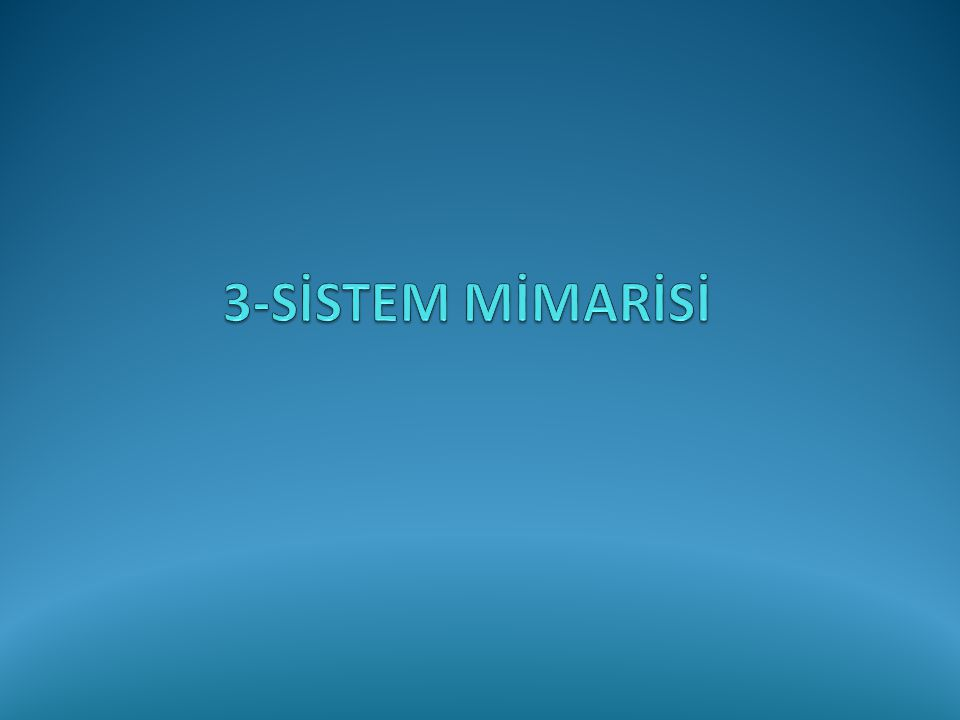 3-SİSTEM MİMARİSİ