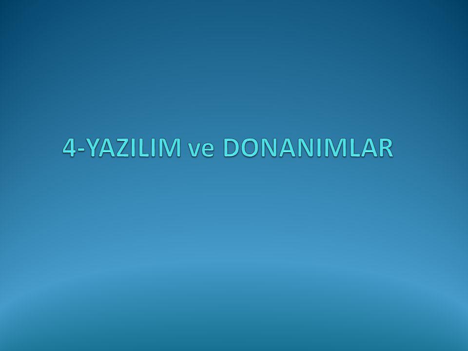 4-YAZILIM ve DONANIMLAR