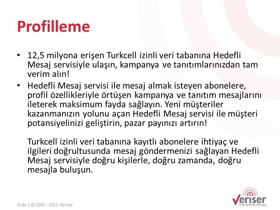 Profilleme 12,5 milyona erişen Turkcell izinli veri tabanına Hedefli Mesaj servisiyle ulaşın, kampanya ve tanıtımlarınızdan tam verim alın!