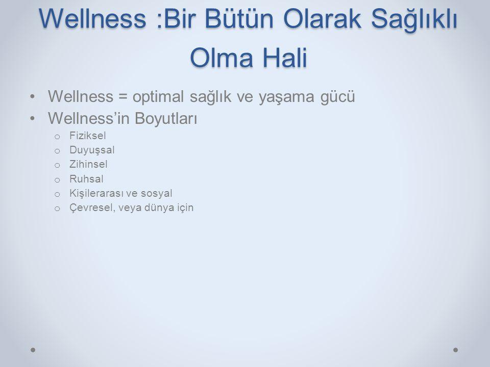 Wellness :Bir Bütün Olarak Sağlıklı Olma Hali