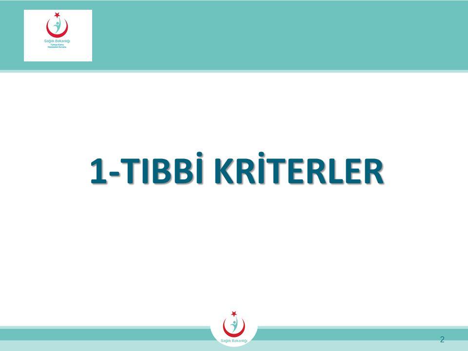 1-TIBBİ KRİTERLER