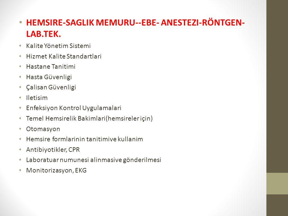 HEMSIRE-SAGLIK MEMURU--EBE- ANESTEZI-RÖNTGEN-LAB.TEK.