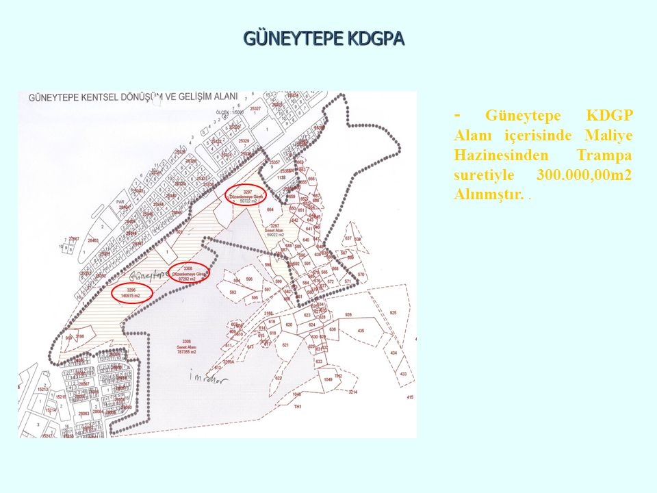 GÜNEYTEPE KDGPA - Güneytepe KDGP Alanı içerisinde Maliye Hazinesinden Trampa suretiyle 300.000,00m2 Alınmştır. .