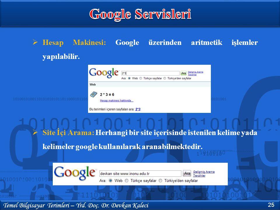 Google Servisleri Hesap Makinesi: Google üzerinden aritmetik işlemler yapılabilir.