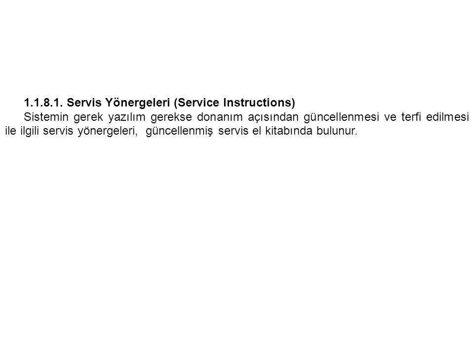 1.1.8.1. Servis Yönergeleri (Service Instructions)