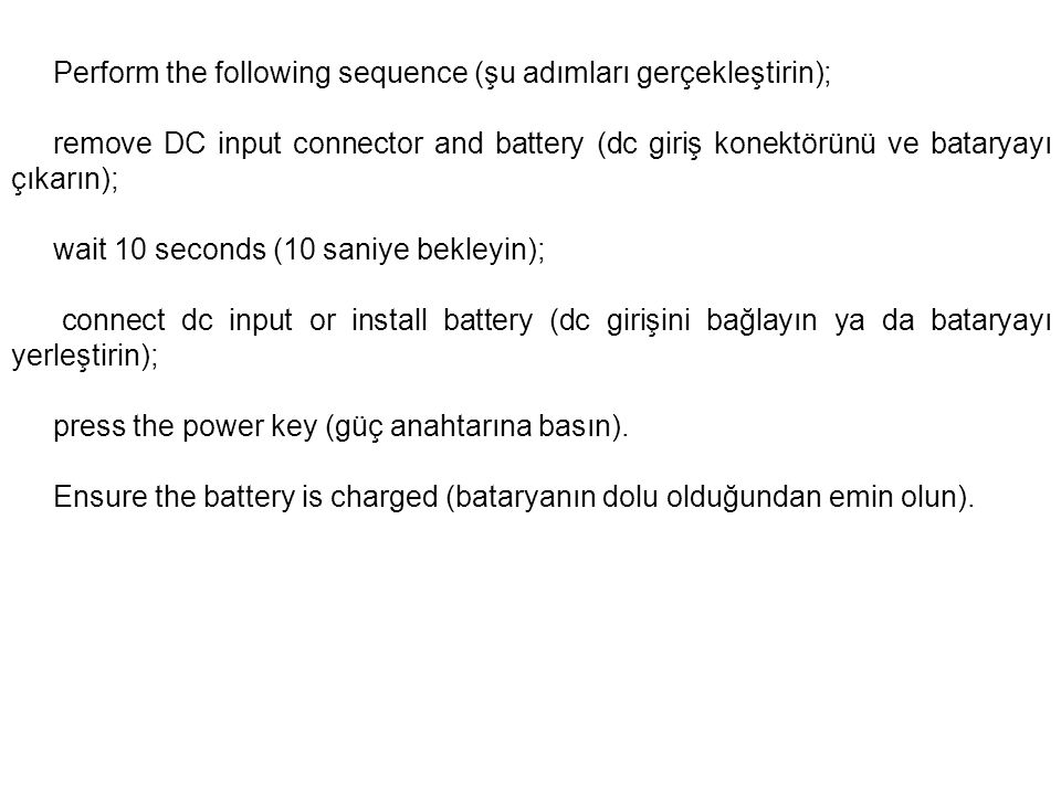 Check all power connections (tüm güç bağlantılarını kontrol edin).