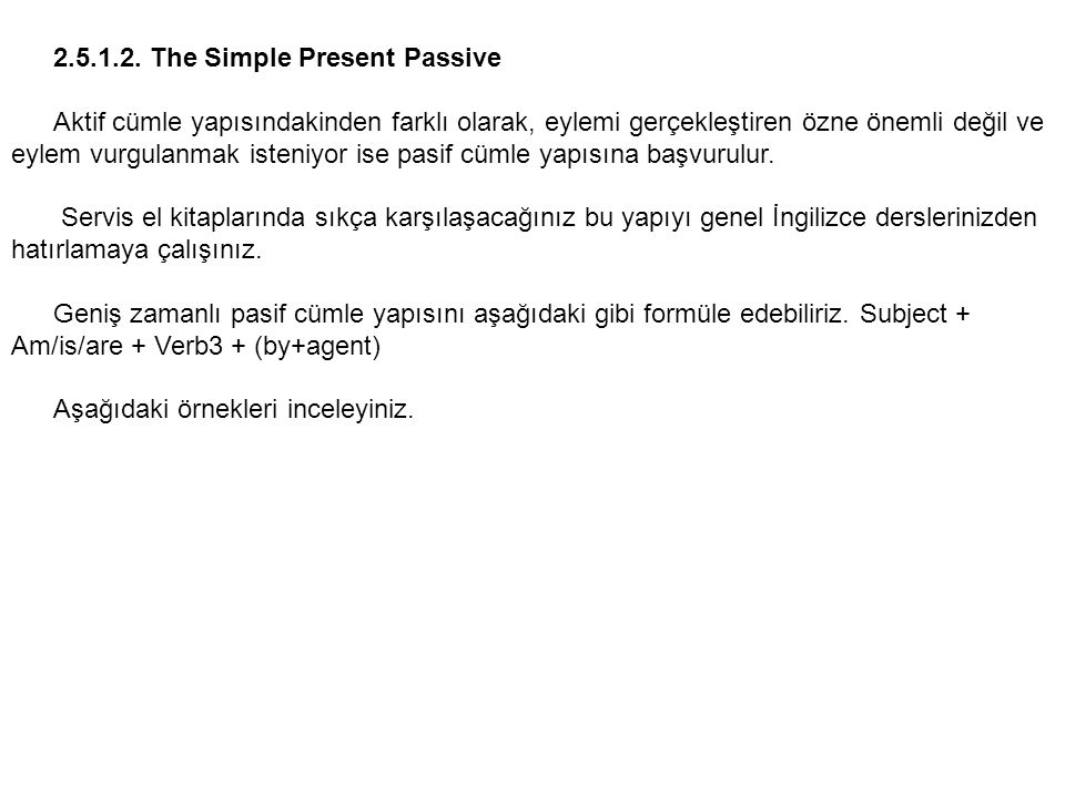 2.5.1.2. The Simple Present Passive