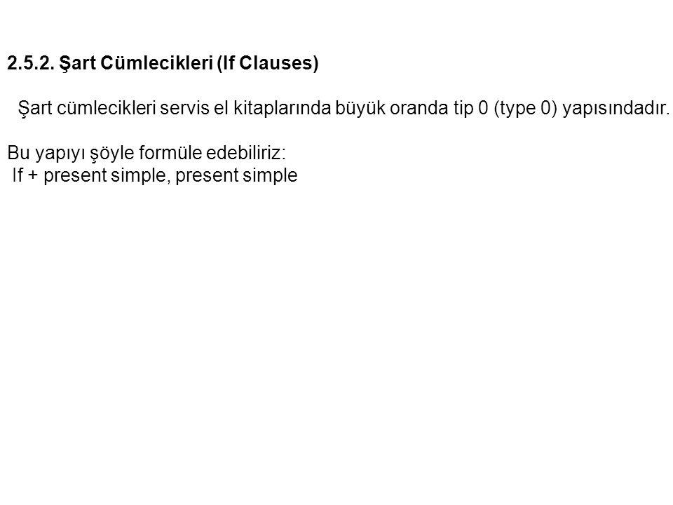 2.5.2. Şart Cümlecikleri (If Clauses)