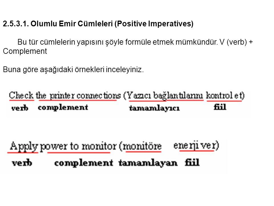 2.5.3.1. Olumlu Emir Cümleleri (Positive Imperatives)