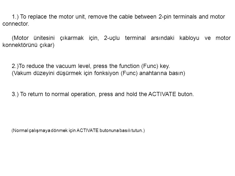 2.)To reduce the vacuum level, press the function (Func) key.