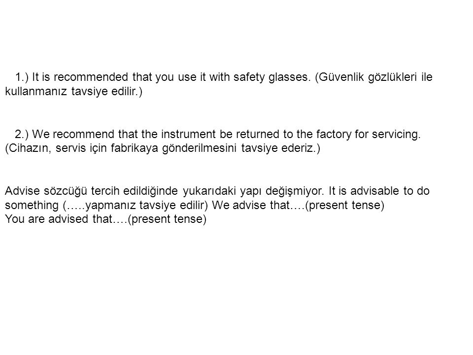 1. ) It is recommended that you use it with safety glasses