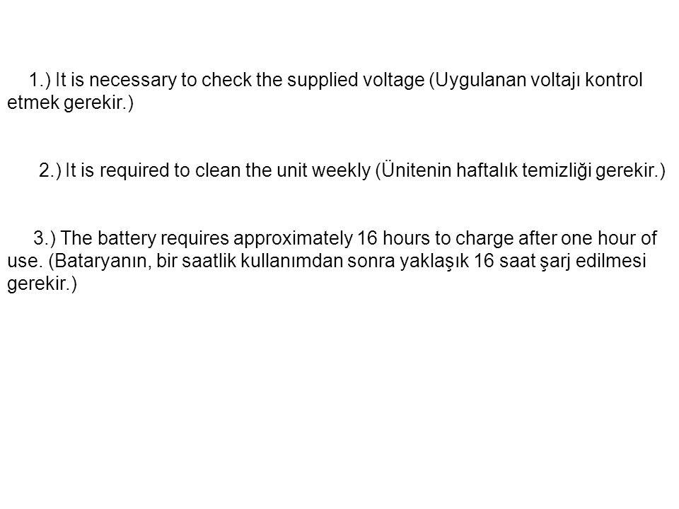 1.) It is necessary to check the supplied voltage (Uygulanan voltajı kontrol etmek gerekir.)