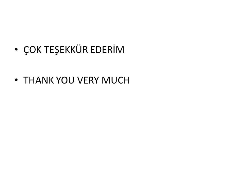 ÇOK TEŞEKKÜR EDERİM THANK YOU VERY MUCH