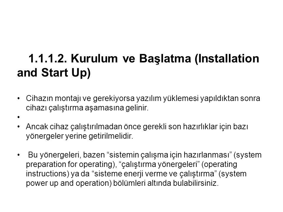 1.1.1.2. Kurulum ve Başlatma (Installation and Start Up)