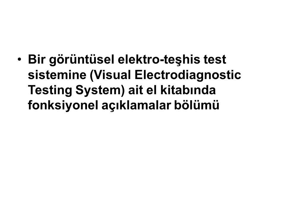 Bir görüntüsel elektro-teşhis test sistemine (Visual Electrodiagnostic Testing System) ait el kitabında fonksiyonel açıklamalar bölümü