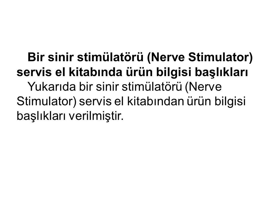 Bir sinir stimülatörü (Nerve Stimulator) servis el kitabında ürün bilgisi başlıkları