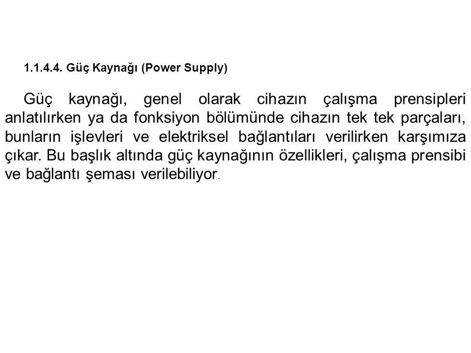 1.1.4.4. Güç Kaynağı (Power Supply)