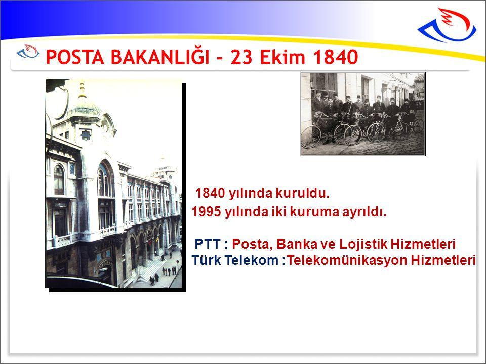 POSTA BAKANLIĞI - 23 Ekim 1840 1840 yılında kuruldu.