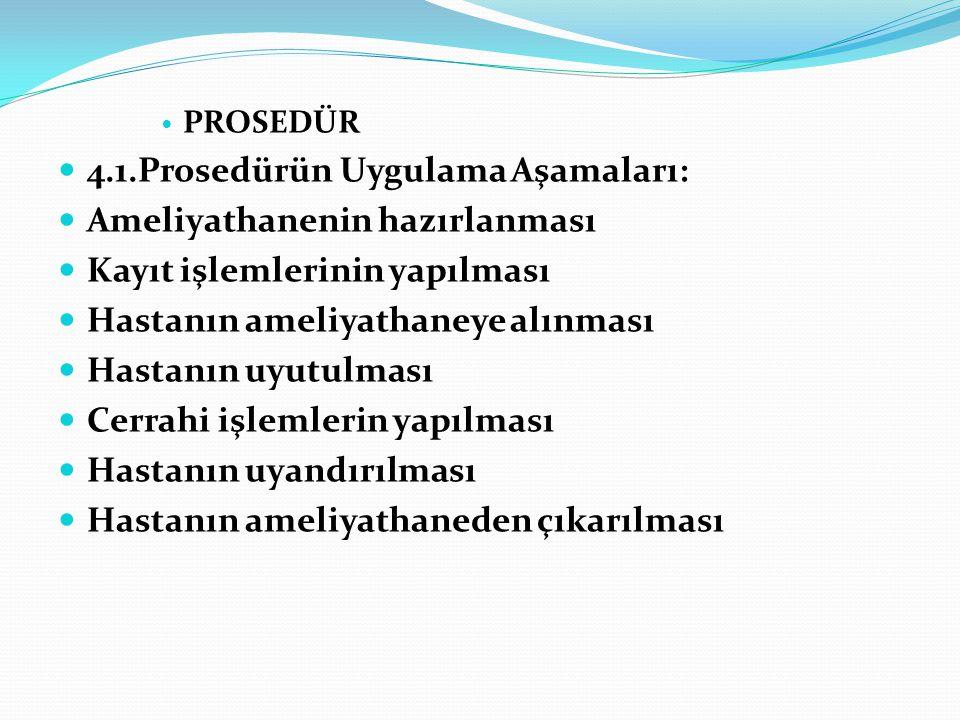 4.1.Prosedürün Uygulama Aşamaları: Ameliyathanenin hazırlanması
