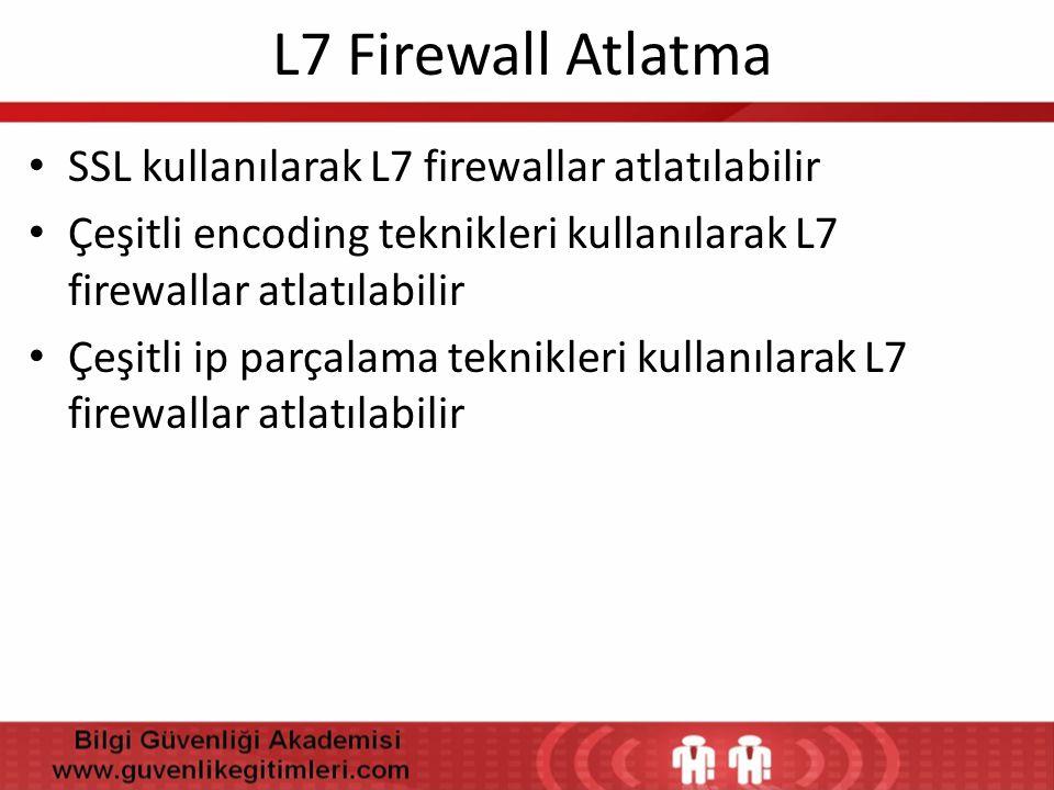 L7 Firewall Atlatma SSL kullanılarak L7 firewallar atlatılabilir