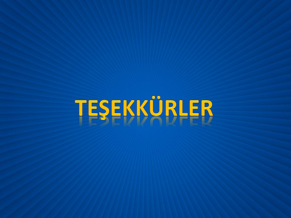 TEŞEKKÜRLER Contrasting title slide to the rest of the content to draw audiences attention to presentation when it begins.