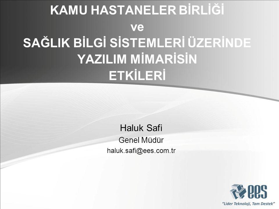 Haluk Safi Genel Müdür haluk.safi@ees.com.tr