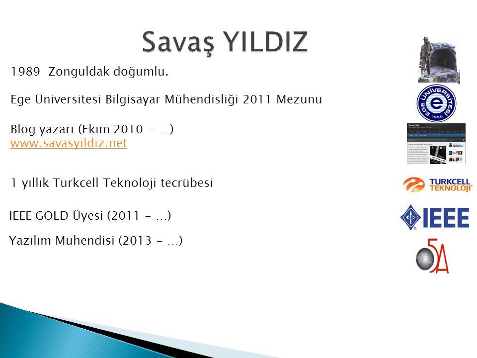 Savaş YILDIZ 1989 Zonguldak doğumlu.