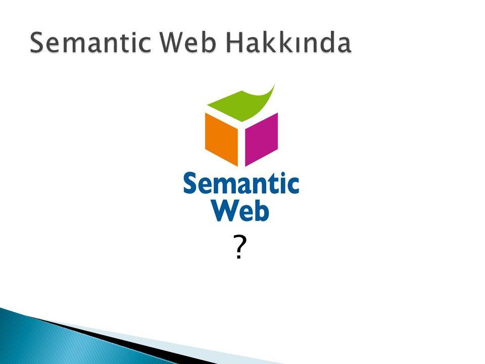 Semantic Web Hakkında