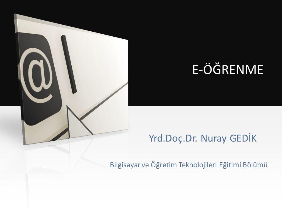 E-ÖĞRENME Yrd.Doç.Dr. Nuray GEDİK