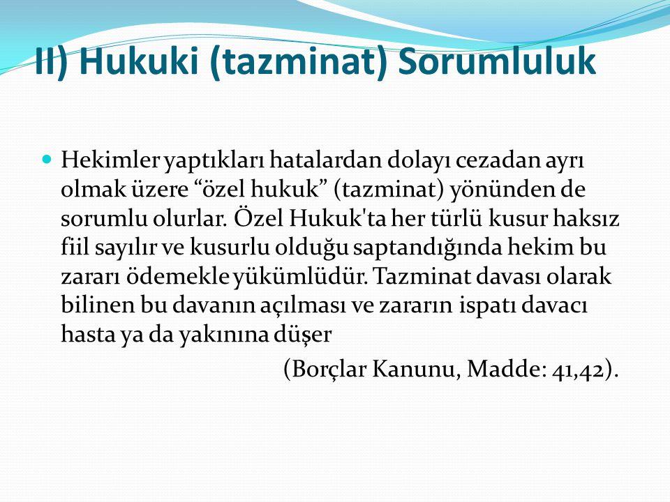 II) Hukuki (tazminat) Sorumluluk