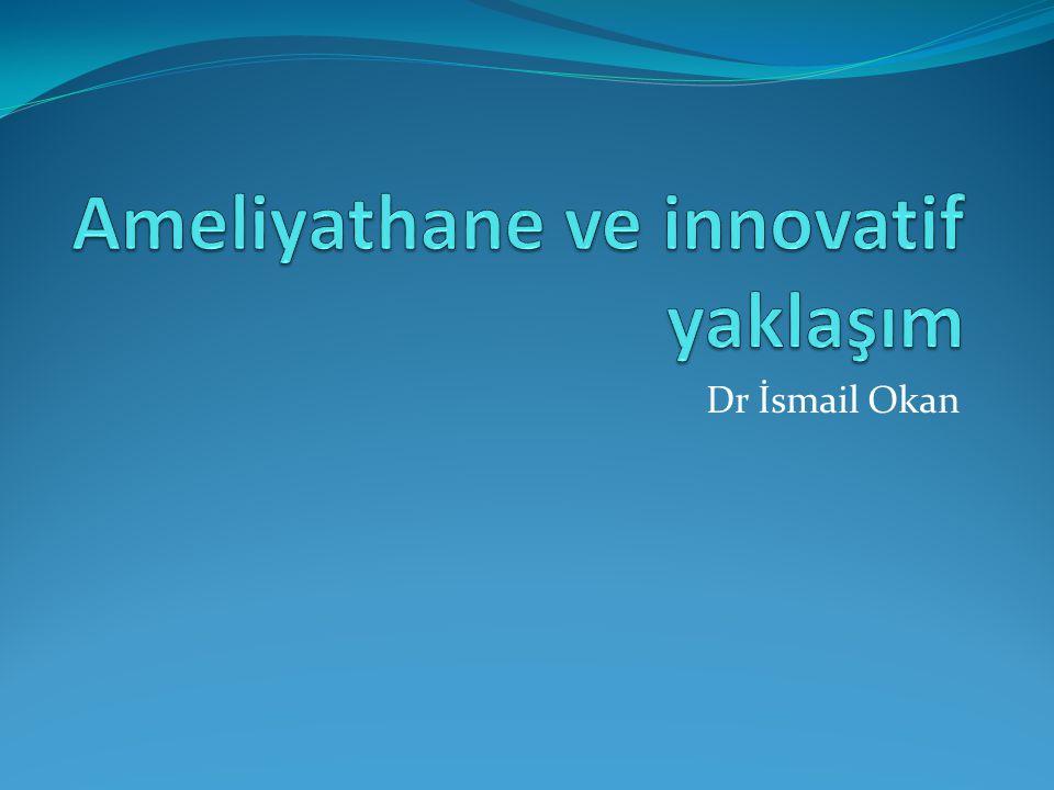 Ameliyathane ve innovatif yaklaşım