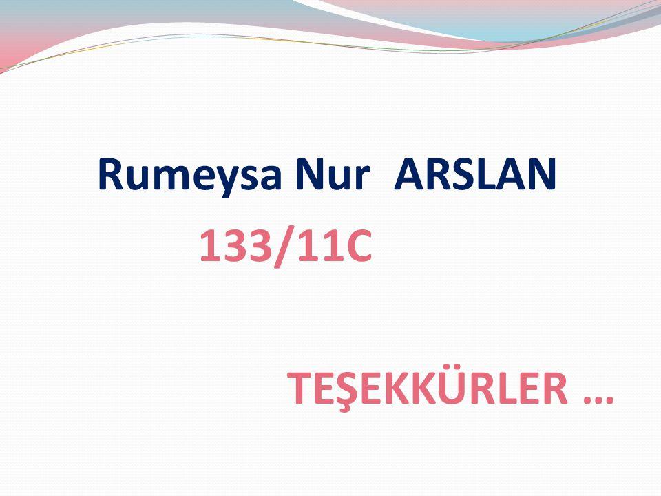 Rumeysa Nur ARSLAN 133/11C TEŞEKKÜRLER …
