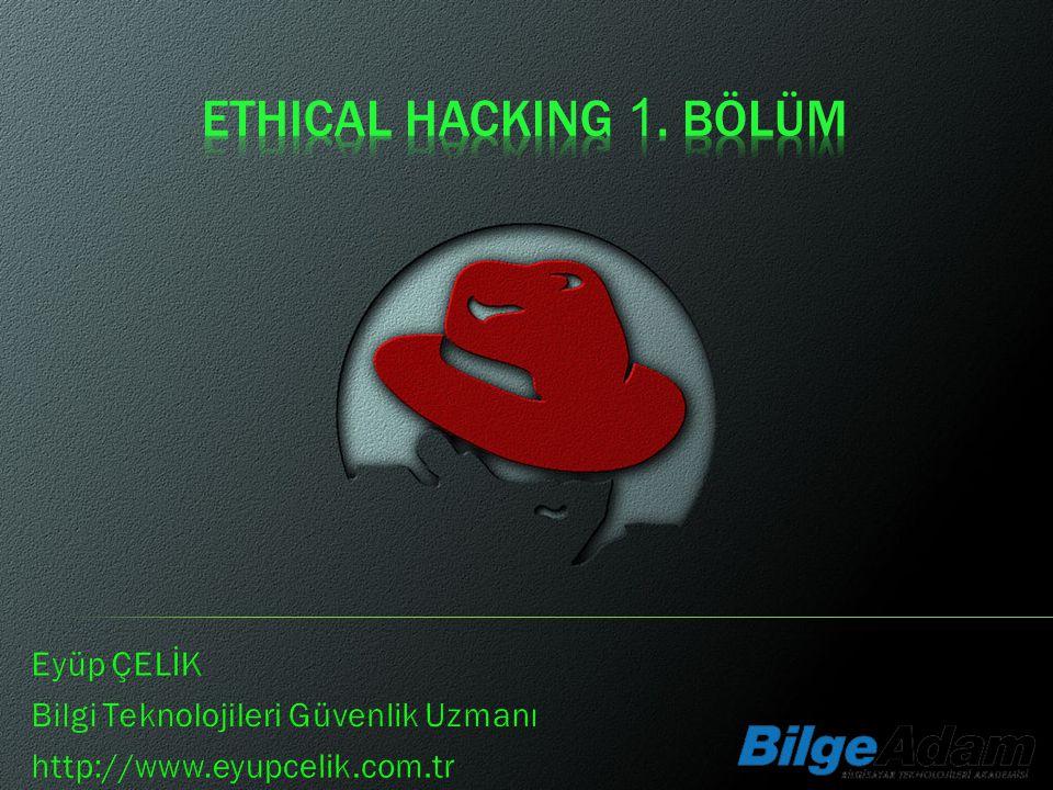 Ethical Hacking 1. Bölüm Eyüp ÇELİK