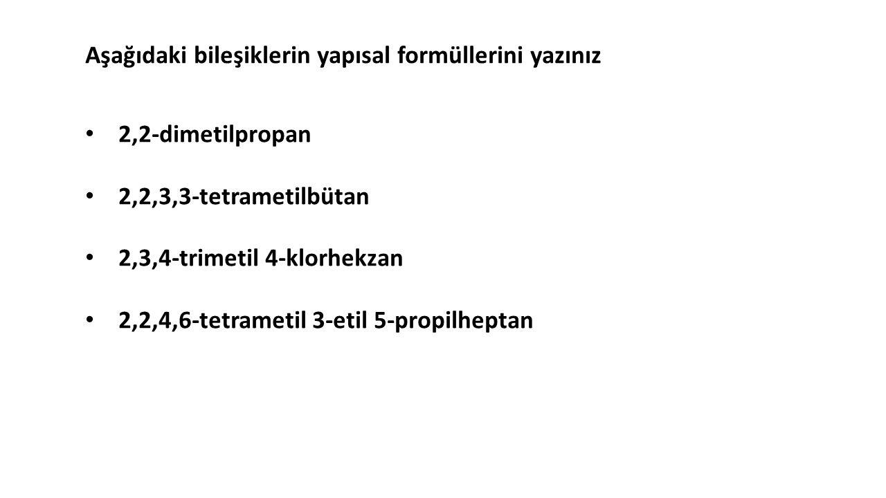 Aşağıdaki bileşiklerin yapısal formüllerini yazınız