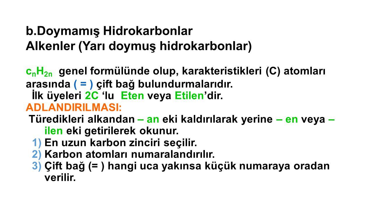 b.Doymamış Hidrokarbonlar Alkenler (Yarı doymuş hidrokarbonlar)