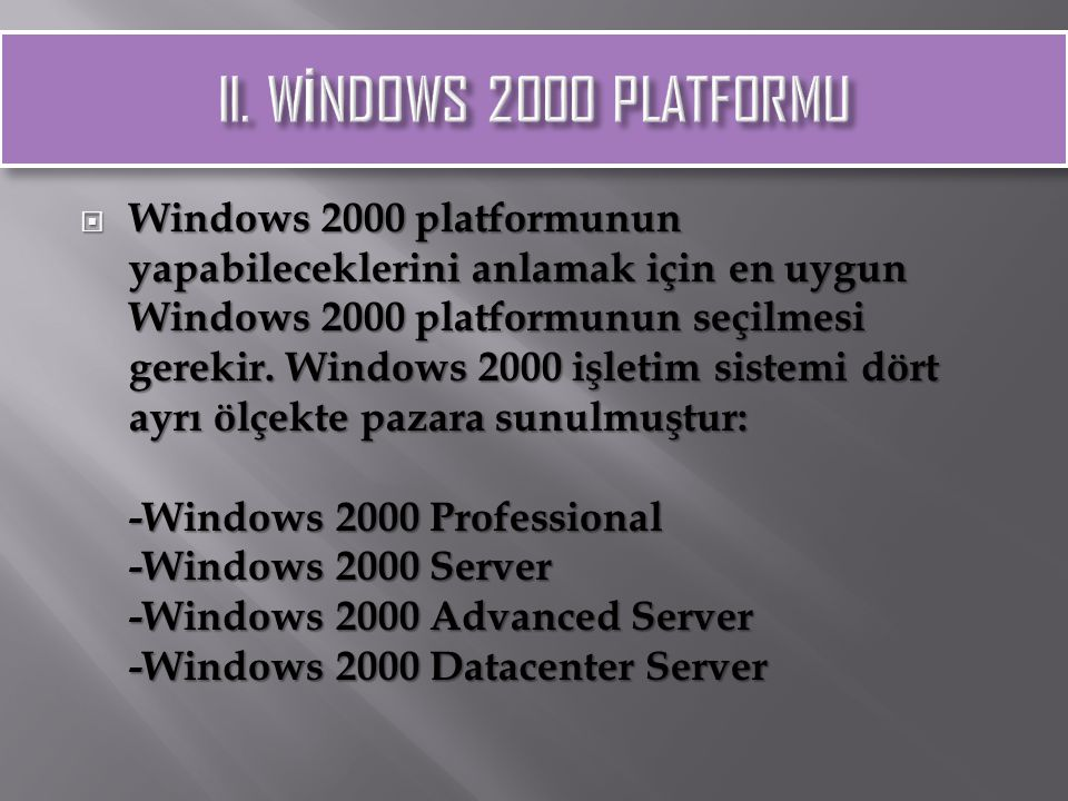 II. WİNDOWS 2000 PLATFORMU