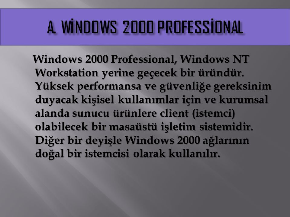A. WİNDOWS 2000 PROFESSİONAL