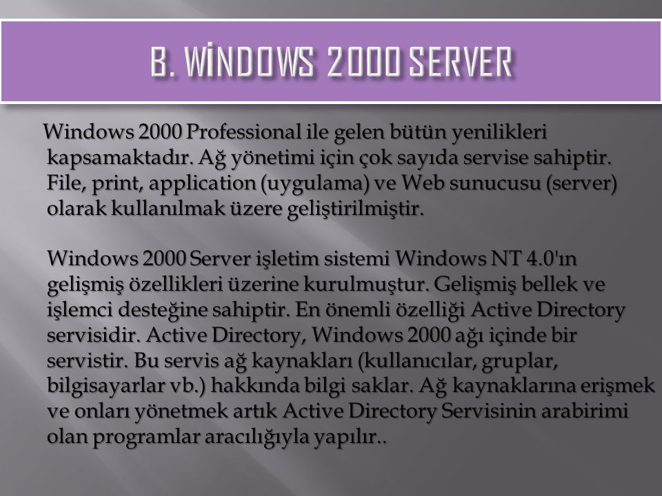 B. WİNDOWS 2000 SERVER